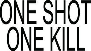 One Shot One Kill Decal