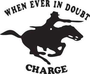 When Ever In Doubt Charge Decal