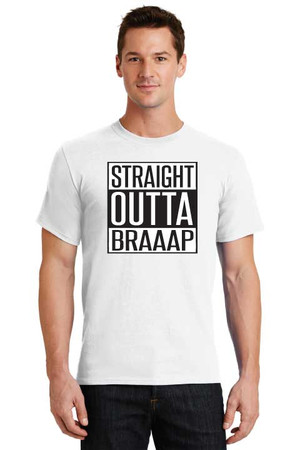 Straight Outta Braaap T Shirt