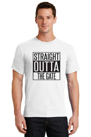 Straight Outta The Gate T Shirt