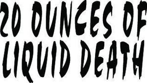 20 Ounces Of Liquid Death Decal
