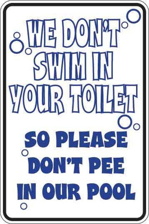 We Don't Swim In Your Toilet Sign Decal 1