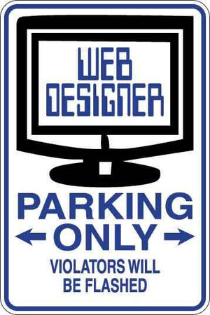 Web Designer Parking Only Sign Decal