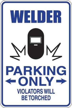Welder Parking Only Sign Decal
