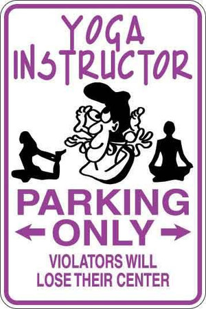 Yoga Instructor Parking Only Sign Decal
