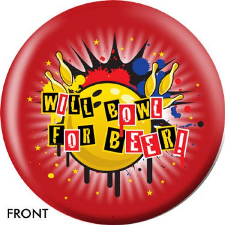OTB Will Bowl For Beer Bowling ball