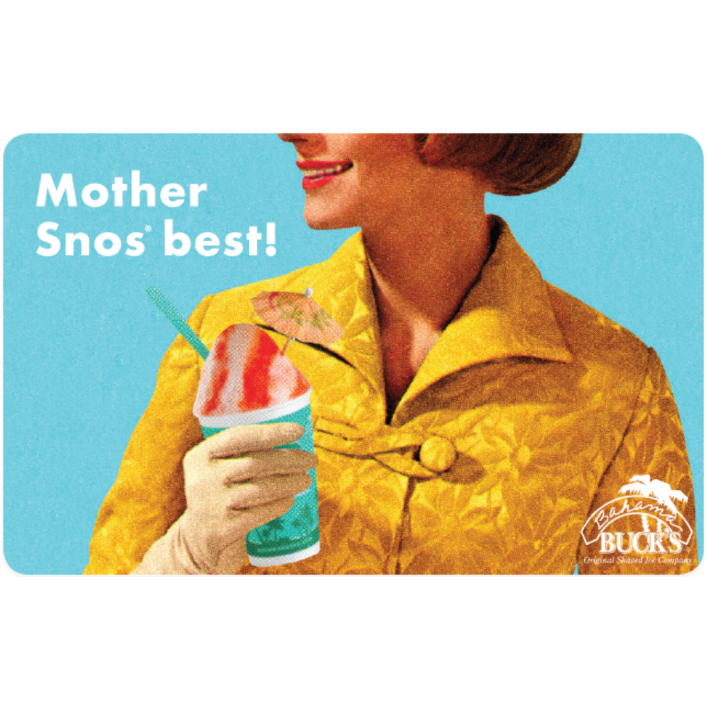 Mother Snos best! Gift Card