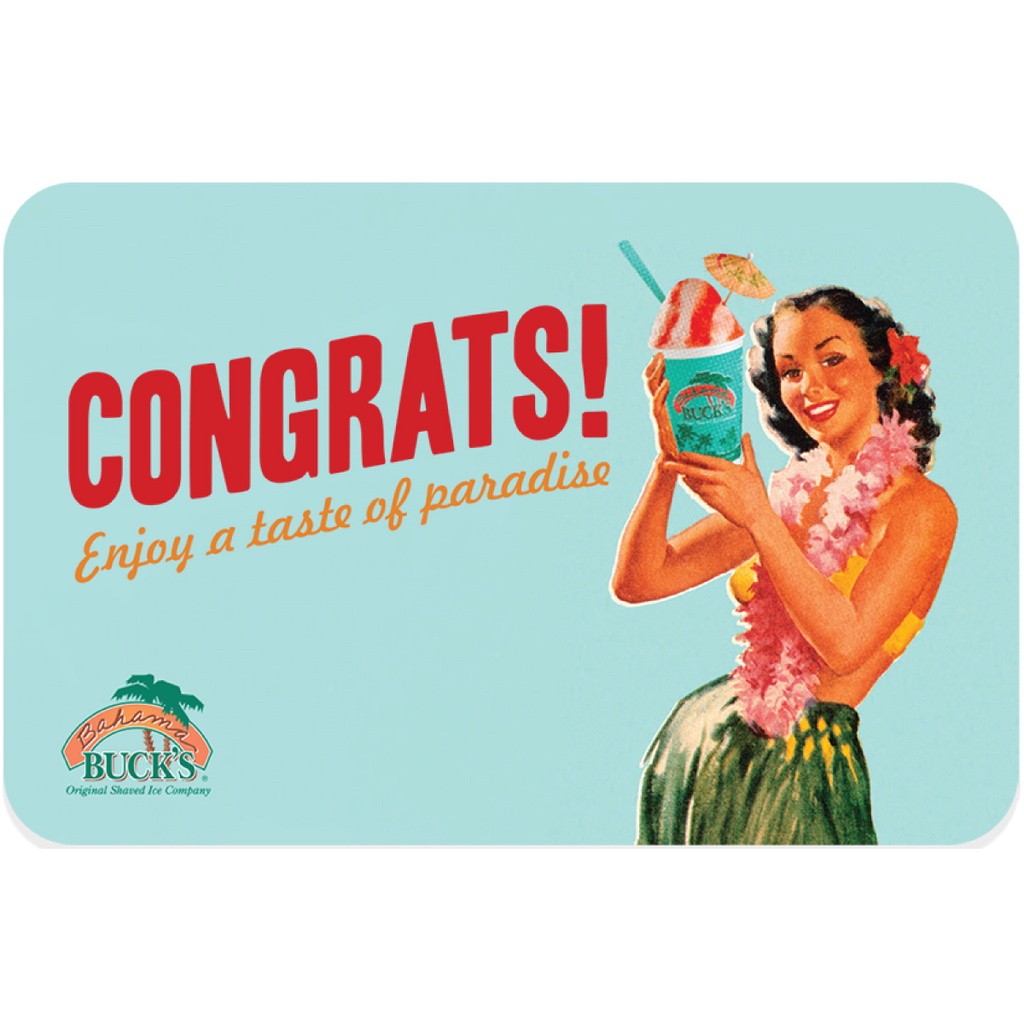 """A light turquoise gift card with a woman in a lei and a hula skirt holding a Sno. The gift card says """"Congrats! Enjoy a taste of paradise"""""""