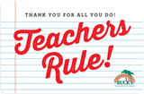 """Bahama Bucks gift card with """"Teachers Rule!"""" in red lettering and a white notebook paper background.  The text at the top of the gift card reads """"Thank You For All You Do! in black type letters."""