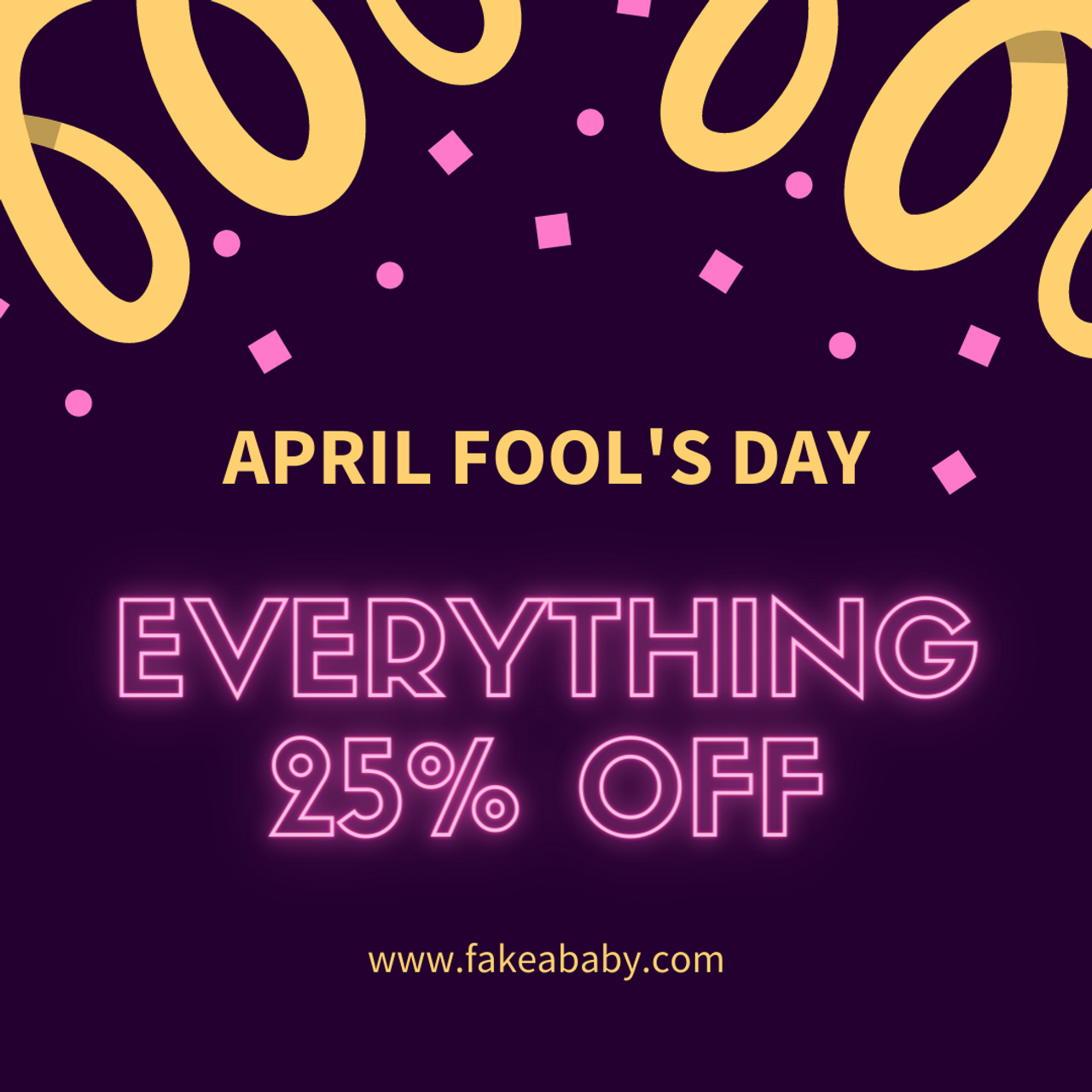 Enjoy 25% OFF on EVERYTHING-APRIL FOOL'S DAY SALE| Fake a baby