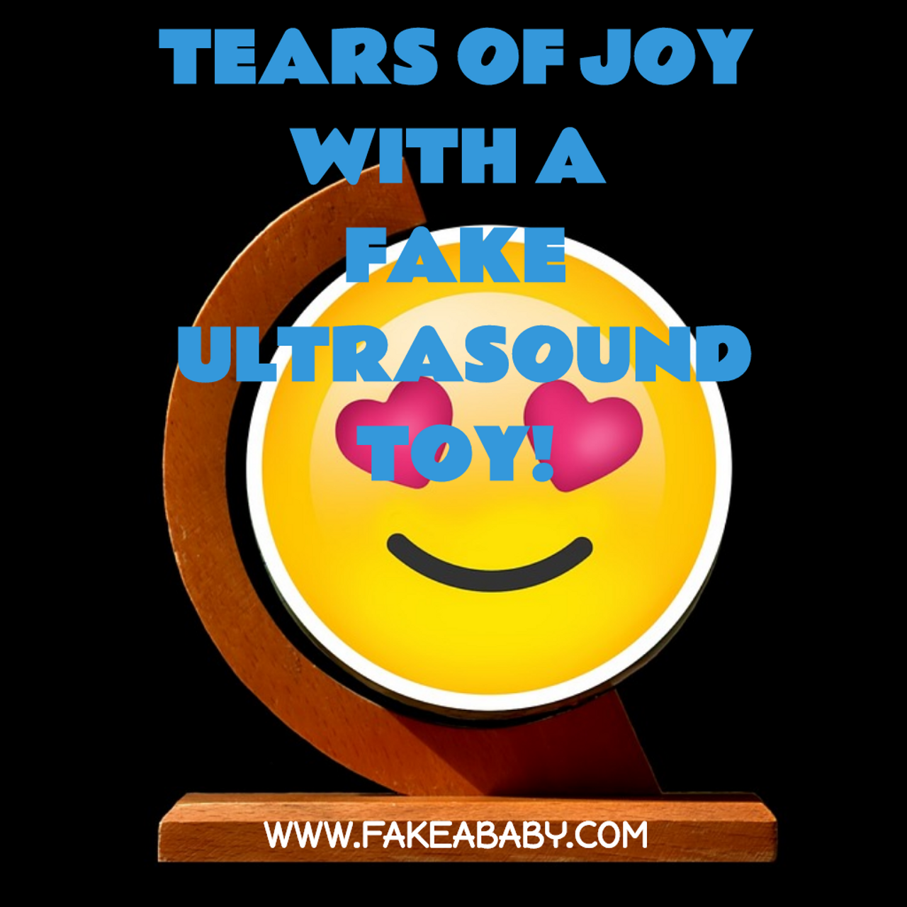Tears of Joy with a Fake Ultrasound Toy