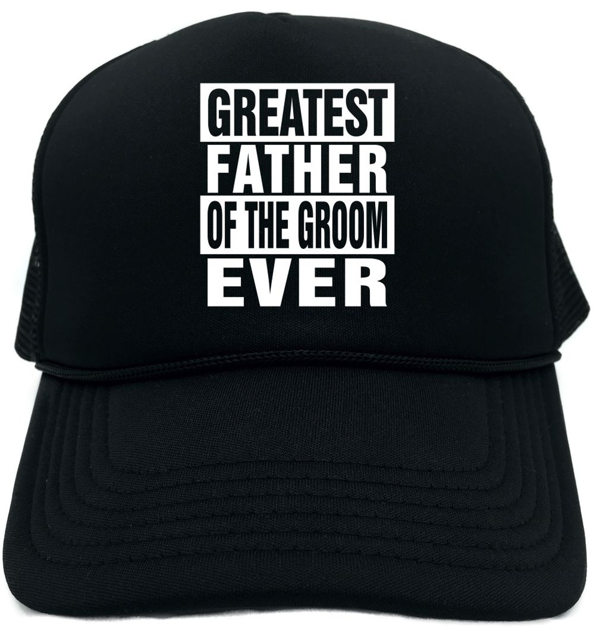 e9cd895779353 GREATEST FATHER OF THE GROOM EVER Novelty Foam Trucker Hat