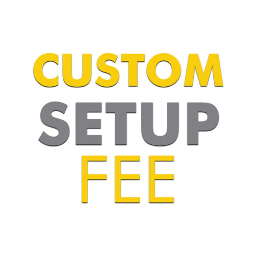 Custom Setup Fee