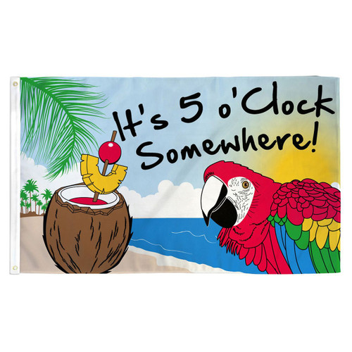 It's 5 o'Clock Somewhere Flag - 3ft x 5ft Printed Polyester