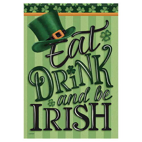 St. Patrick's Day Garden Flag - Eat, Drink, Be Irish