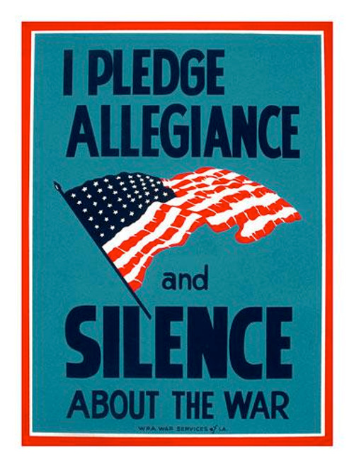 I Pledge Allegiance and Silence About the War Poster Art
