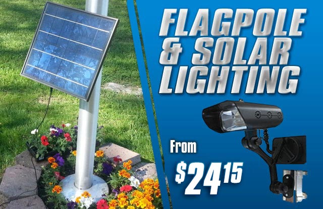 Flag Pole & Solar Lighting from $24.15