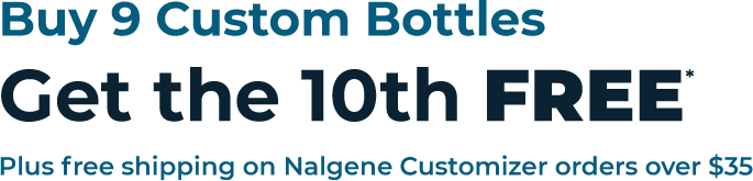 Buy 9 Custom Bottles Get the 10th FREE* Plus free shipping on Nalgene Customizer orders over $35.