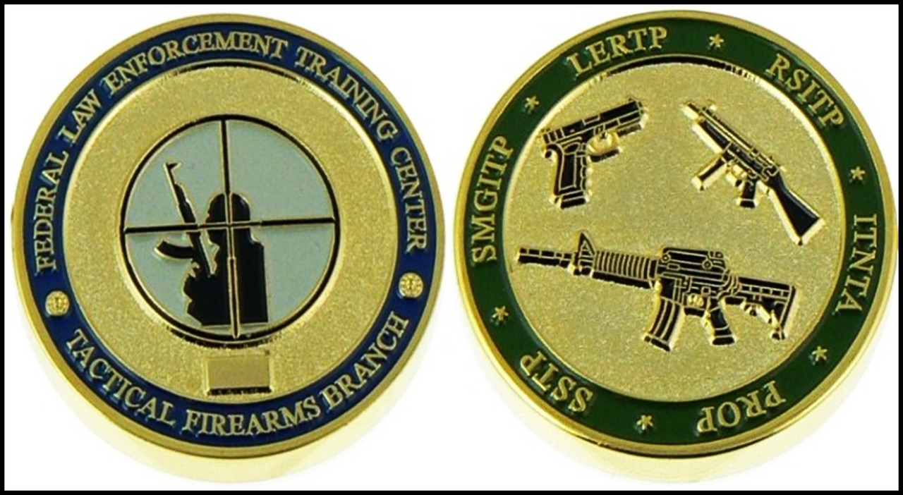 Federal Law Enforcement Training Center Tactical Firearms Branch Challenge Coin