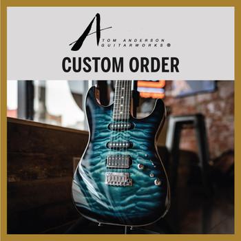 Tom Anderson Custom Order