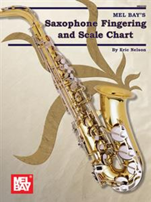 Mel Bay's Saxophone Fingering and Scale Chart by Eric Nelson