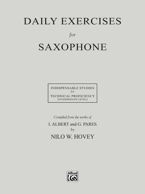 Daily Exercises for Saxophone: Indispensable Studies for Technical Proficiency - Intermediate Level by Nilo W. Hovey