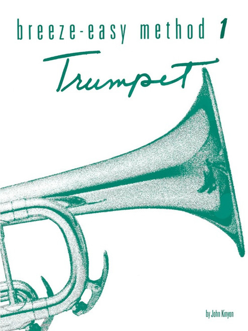 Breeze-Easy Method for Trumpet, Book 1 by John Kinyon