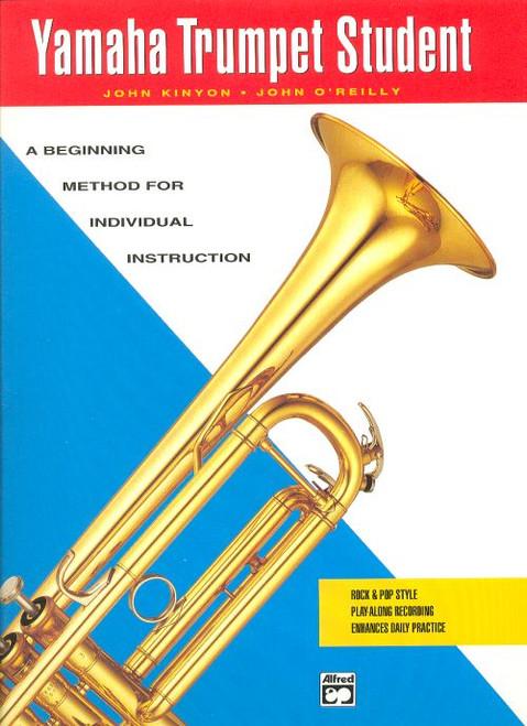 Yamaha Trumpet Student: A Beginning Method for Individual Instruction by John Kinyon & John O'Reilly