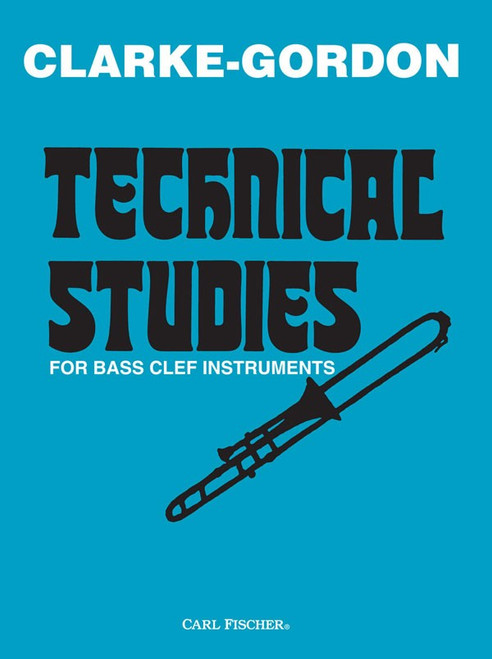Clarke-Gordon Technical Studies for Bass Clef Instruments for Trombone