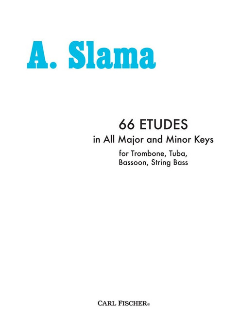 A. Slama - 66 Etudes in All Major and Minor Keys for Trombone, Tuba, Bassoon, & String Bass