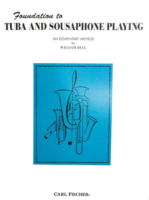 Foundation to Tuba and Sousaphone Playing: An Elementary Method by William Bell