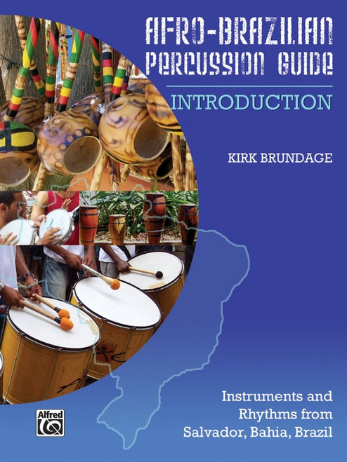Afro-Brazilian Percussion Guide Book 1: Introduction by Kirk Brundage