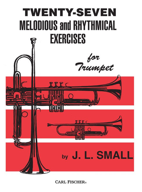 Twenty-Seven Melodious and Rhythmical Exercises for Trumpet by J L Small