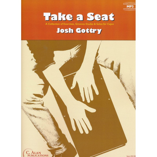 Take a Seat: A Collection of Exercises, Grooves Etudes & Solos for Cajon by Josh Gottry (with Downloadable MP3)