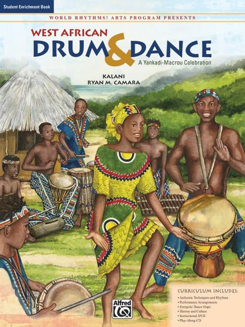 World Rhythms! Arts Program Presents: West African Drum & Dance - Student Enrichment Book by Kalani & Ryan M. Camara