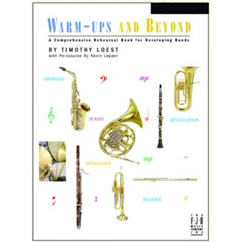 Warm-Ups and Beyond: A Comprehensive Rehearsal Book for Developing Bands for Percussion by Timothy Loest