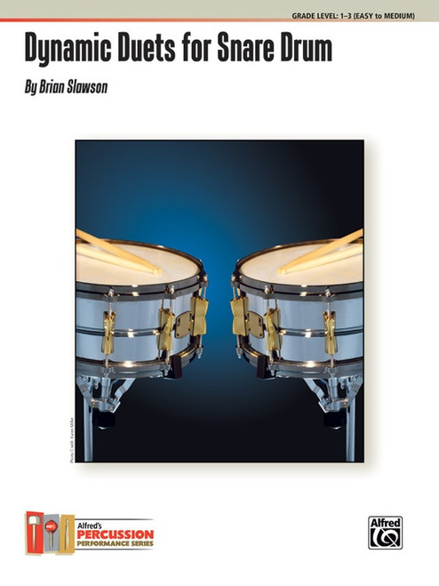Dynamic Duets for Snare Drum, Grade Level 1-3 (Easy to Medium) by Brian Slawson