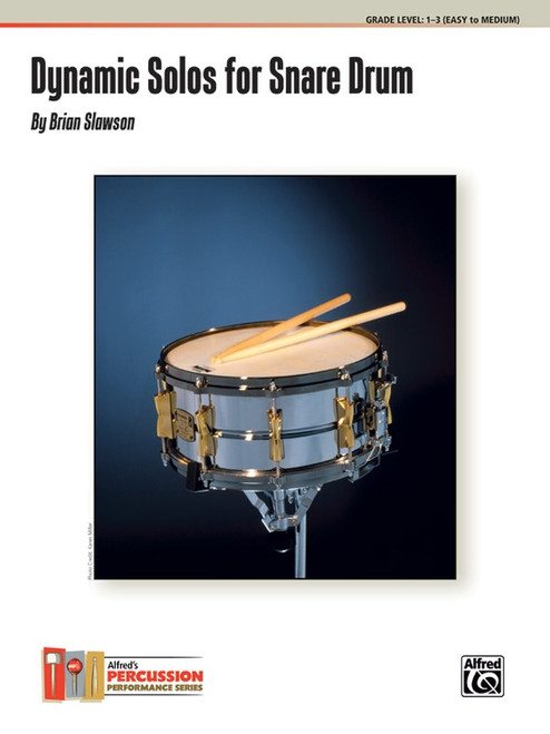 Dynamic Solos for Snare Drum, Grade Level 1-3 (Easy to Medium) by Brian Slawson