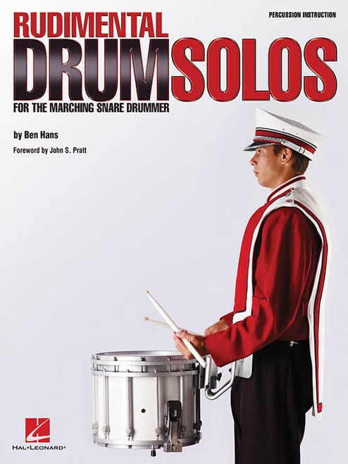 Rudimental Drum Solos for the Marching Snare Drummer by Ben Hans