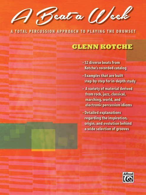 A Beat a Week: A Total Percussion Approach to Playing the Drumset by Glenn Kotche