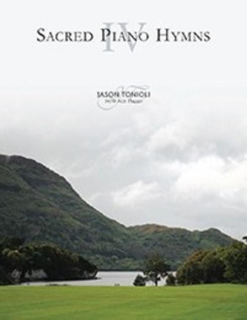 Sacred Piano Hymns 4 - Jason Tonioli - Piano Solo Songbook
