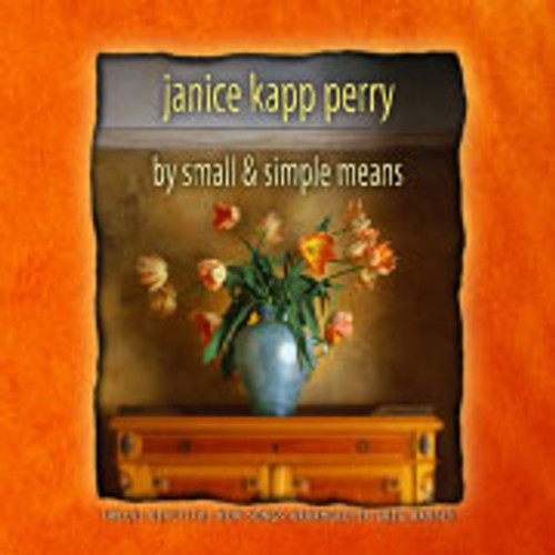 By Small & Simple Means - Janice Kapp Perry - Piano Vocal Songbook