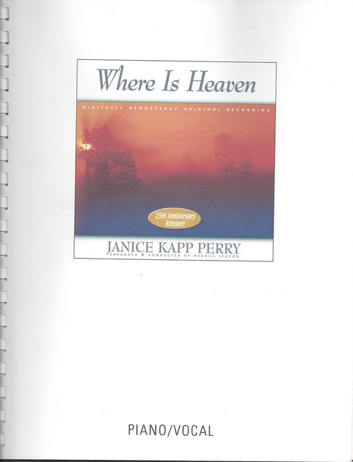Where is Heaven - Janice Kapp Perry - Piano Vocal Songbook