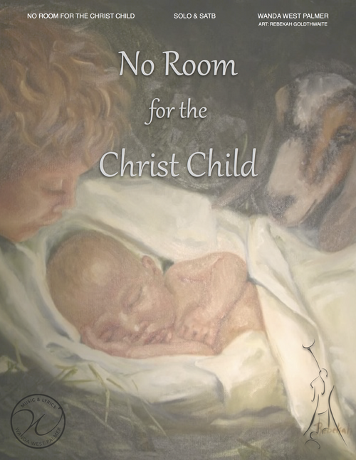 No Room for the Christ Child - Wanda West Palmer - Vocal Solo or Duet