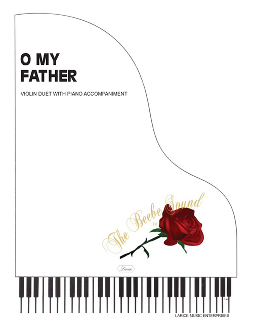 O My Father - Violin Duet with Piano Accompaniment