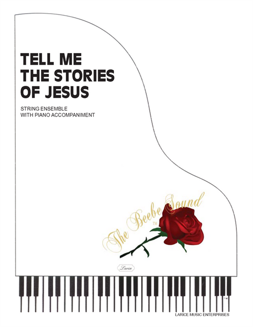 Tell Me the Stories of Jesus - String Ensemble with Piano Accompaniment