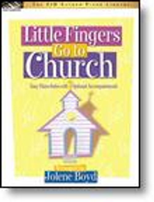 The FJH Sacred Piano Library - Little Fingers Go to Church by Jolene Boyd for Five Finger Piano