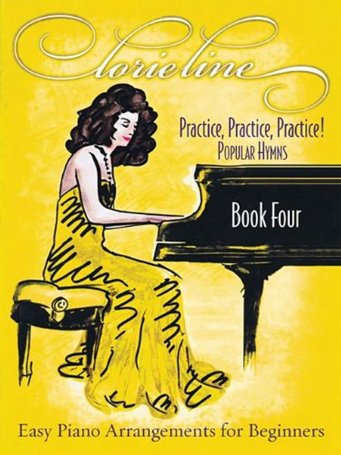 Lorie Line: Practice, Practice, Practice!, Book 4 - for Easy Piano