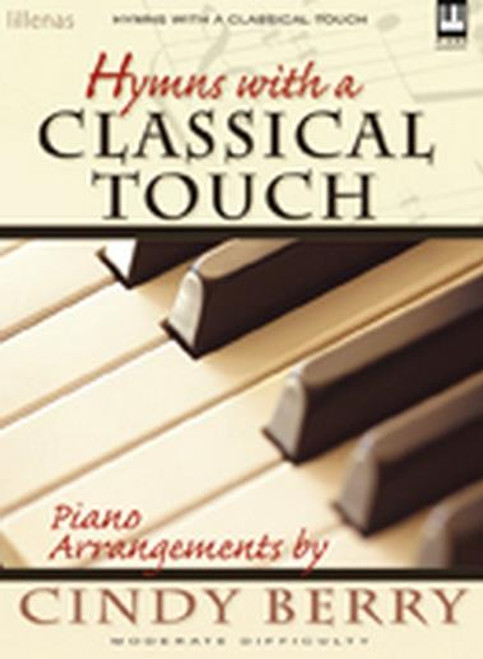 Hymns with a Classical Touch for Intermediate to Advanced Piano