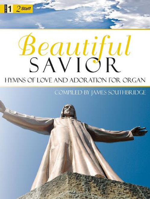 Beautiful Savior: Hymns of Love and Adoration for Organ